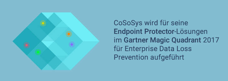 CoSoSys im Gartner Magic Quadrant 2017 für Enterprise Data Loss Prevention gelistet