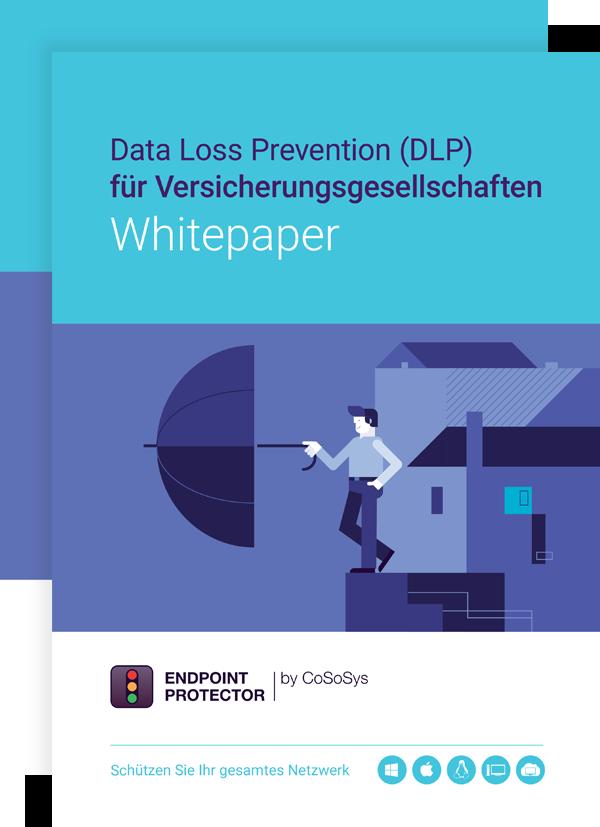 Data Loss Prevention (DLP) für Versicherungsgesellschaften